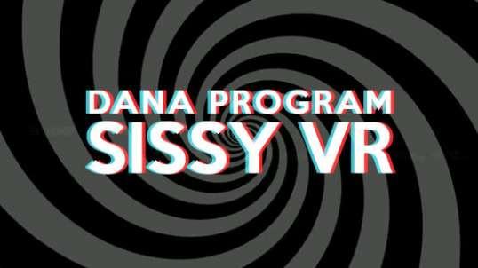 Dana Program Sissy VR